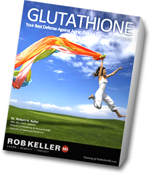 RobKellerMD eBook - GLUTATHIONE Your best defense