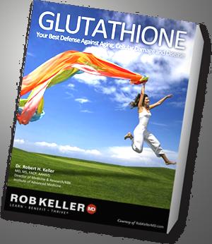 RobKellerMD eBook - GLUTATHIONE Your best defense